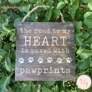 The Road to My Heart Paved Pawprints Sign